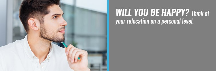 will you be happy? think of your relocation on personal level